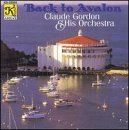 Back to Avalon - Claude Gordon and His Orchestra