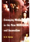 Emerging Media in the New Millennium and Journalism ebook