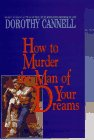 How to Murder the Man of Your Dreams, Dorothy Cannell, 0783814933