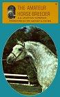 Amateur Horse Breeder, A. Leighton Hardman, 0879801816