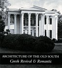 Architecture of the Old South: Greek Revival & Romantic by Mills Lane (1996-07-01)