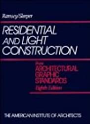 Residential and Light Construction from Architectural Graphic Standards (Ramsey/Sleeper Architectural Graphic Standards Series)