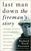 Last Man Down: The Fireman's Story: The Heroic Account of How Pitch Picciotto Survived the Collapse of the Twin Tow: The Fireman's Story - The Heroic ... of the Twin Towers and Lead His Men to Safety
