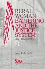 Rural Women Battering and the Justice System : An Ethnography, Websdale, Neil, 076190851X