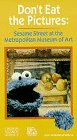 Don't Eat the Pictures: Sesame Street at the Metropolitan Museum of Art [VHS]