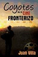 Descargar Libro Coyotes En El Cine Fronterizo Juan Villa