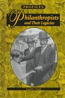 img - for Philanthropists and Their Legacies (Profiles) book / textbook / text book