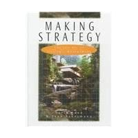 Making Strategy: The Journey of Strategic Management