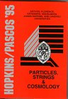 Particles, Strings and Cosmology : Proceedings of the Johns Hopkins Workshop on Current Problems in Particle Theory 19 and the Pascos Interdisciplinary Symposium 5, Baltimore, 1995, March 22-25, Bagger, Jonathan, 9810225121