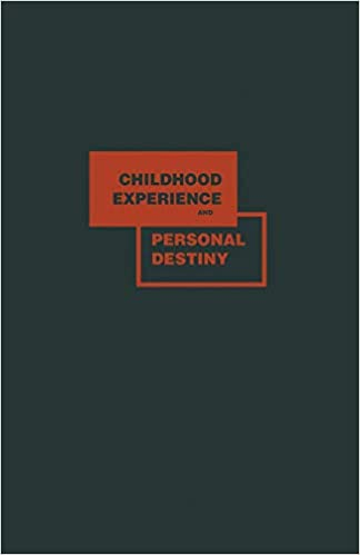 Childhood Experience and Personal Destiny: A Psychoanalytic Theory of Neurosis