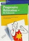 Progressive Relaxation. Cassette. Tiefmuskelentspannung nach Jacobson. Übungsprogramme