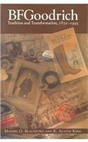- BFGoodrich: Tradition and Transformation, 1870-1995 (Historical Perspective Business Enterprise)