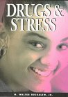 Drugs & Stress (Drug Abuse Prevention Library)