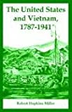 The United States and Vietnam, 1787-1941, Robert Hopkins Miller, 1410219720