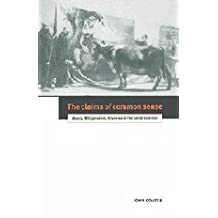 The Claims of Common Sense: Moore, Wittgenstein, Keynes and the Social Sciences