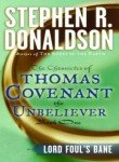 Lord Foul's Bane (The Chronicles of Thomas Covenant the Unbeliever, Book 1)
