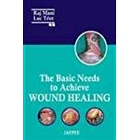 The Basic Needs To Achieve Wound Healing