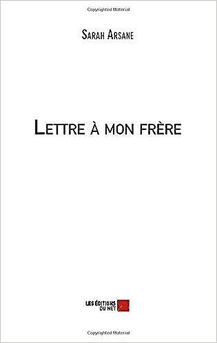 Lettre à Mon Frère French Edition Sarah Arsane