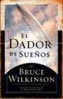 El Dador de Suenos, Bruce Wilkinson, 0789911736