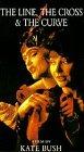 Kate Bush: The Line, the Cross & The Curve [VHS]