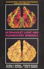 Ultraviolet Light and Fluorescent Minerals, Thomas S. Warren and Sterling Gleason, 0963509802