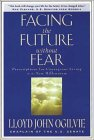 Facing the Future Without Fear: Prescriptions for Courageous Living in the New Millennium