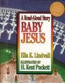 Read Aloud Baby Jesus, Ella K. Lindvall, 0802471234