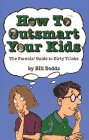 How to Outsmart Your Kids, Bill Dodds, 0671869787