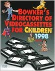 Bowker's Directory of Video Cassettes for Children 1998