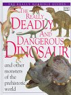 Really Deadly and Dangerous Dinosaurs, Dorling Kindersley Publishing Staff and Theresa Greenaway, 0789420511