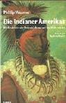 Die Indianer Amerikas: Die Geschichte der Unterdrückung und des Widerstands (Lamuv Taschenbücher)