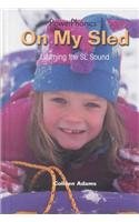 On My Sled: Learning the SL Sound (Powerphonics) by Brand: PowerKids Press