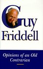 Opinions of an Old Contrarian, Guy Friddell, 1573800554