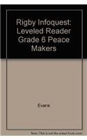 Rigby InfoQuest: Leveled Reader Grade 6 Peace Makers pdf
