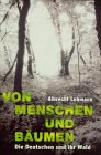 Von Menschen und Bäumen: Die Deutschen und ihr Wald Gebundenes Buch – 19. März 1999 Albrecht Lehmann Rowohlt 3498038915 Volkskunde