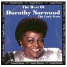 The Best of Dorothy Norwood ( The Early Years) Gospel Classics