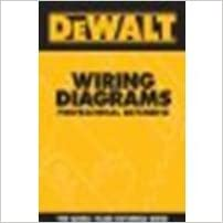DEWALT Wiring Diagrams Professional Reference by ... on