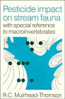 Pesticide Impact on Stream Fauna, R. C. Muirhead-Thomson, 0521309670