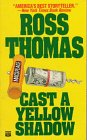 Cast a Yellow Shadow, Ross Thomas, 0445405562