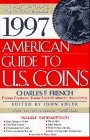 1997 American Guide to U. S. Coins, Charles F. French, 0684807750