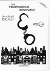 The Professional Bondsman: How to Start and Operate Your Own Bail Bond Agency