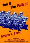 You and the Police!, Boston T. Party, Kenneth W. Royce, 1888766018