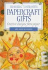 Making Your Own Papercrafts Gifts, Melanie Williams, 1853685232