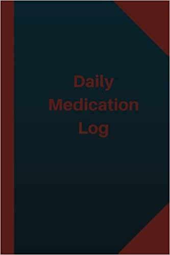 daily medication log logbook journal 124 pages 6x9 inches