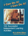 I Can Do It! I Can Do It!: 135 Sucessful Independent Learning Activities