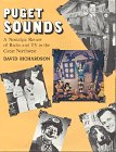 img - for Puget Sounds: A Nostalgic Review of Radio and TV in the Great Northwest book / textbook / text book