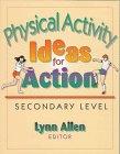 Physical Activity Ideas for Action, Lynn Allen, U.S. Sporting Goods Manufacturers Association, 0880115556