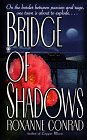 Bridge of Shadows, Roxanne Conrad, 0451191668