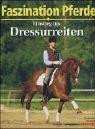 Einstieg ins Dressurreiten: Faszination Pferde