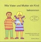 Wie Vater und Mutter ein Kind bekommen Gebundenes Buch – Januar 2002 Per H Knudsen Christa Bernhardt Quelle & Meyer 3494013195